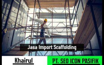 Jasa Import Scaffolding | Undername PI Besi Baja